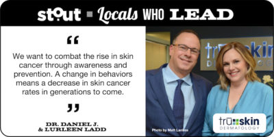 Stout Presents: Locals Who Lead, Featuring TruSkin Dermatology