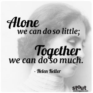 Alone we can do so little together we can do so much by Helen Keller