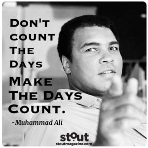 Muhammad Ali Make the days count