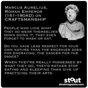 Marcus Aurelius, Roman Emperor (161-180AD) on CRAFTSMANSHIP