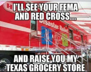 I'll see your fema and raise you my texas gorcery store