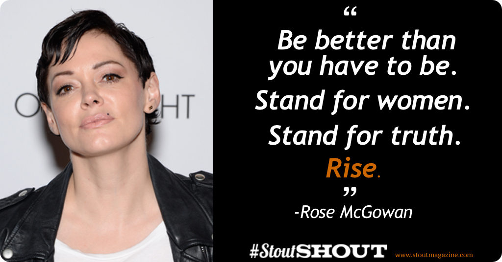 #StoutShout: To Rose McGowan Raising Her Voice Against Harassment