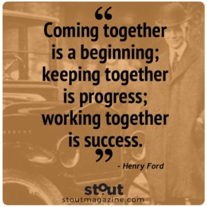 Stout Motivational Monday Cultural Evolution from Henry Ford