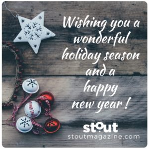 Holiday Wishes from Stout Magazine