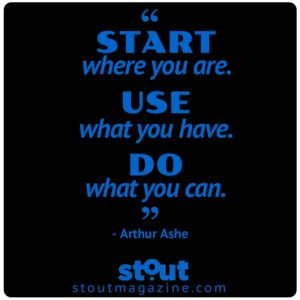 stout_motivational_monday_arthur-ashe-start-use-do
