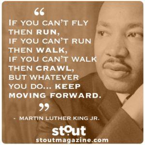 Stout Motivational Monday Dr. Martin Luther King Jr.
