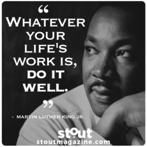 Stout Motivational Monday Dr. Martin Luther King Jr. on priorities