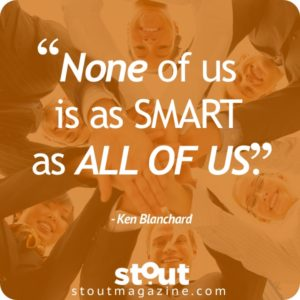 Stout Monday Motivation - Ken Blanchard