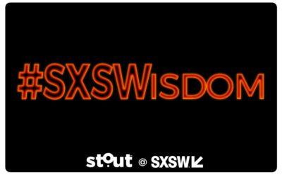 #SXSWisdom