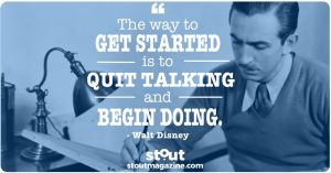 Stout Monday Motivation on Getting Started by Walt Disney