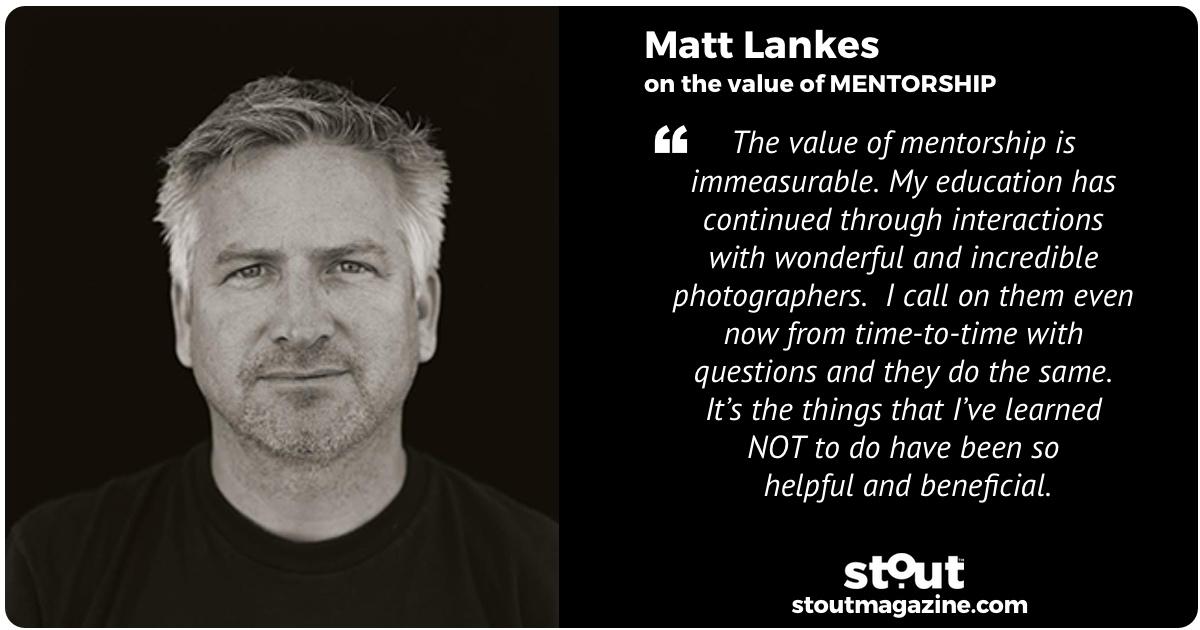 Photographer Matt Lankes on the value of mentorship.