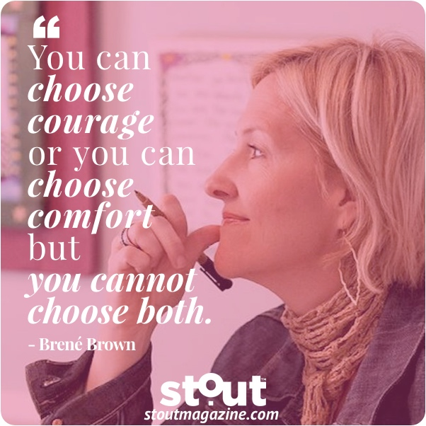 Monday Motivation: Choose Courage And Find Your Next Level