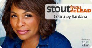 Stout Locals Who Lead-Courtney Santana