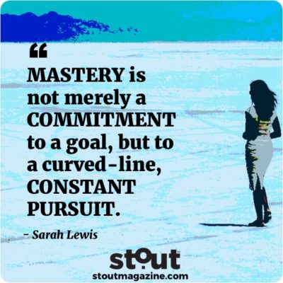 Monday Motivation: Pursuing Mastery