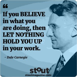 Stout Monday Motivation Dale Carnegie live your purpose