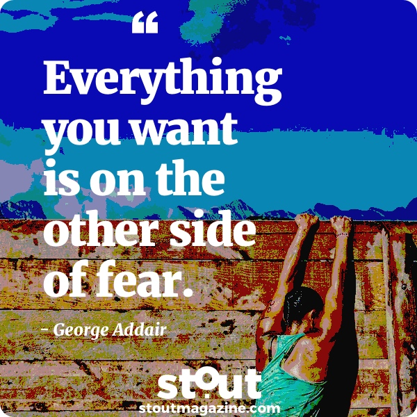 Monday Motivation: Climb Past Fear To Find Success