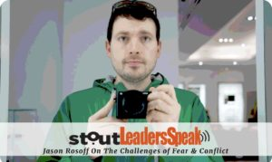 Jason Rosoff On The Challenges of Fear & Conflict