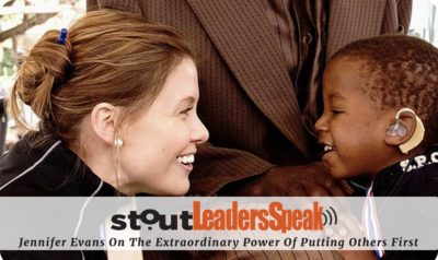 Leaders Speak: Jennifer Evans On The Extraordinary Power Of Putting Others First