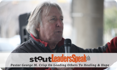 Leaders Speak: Pastor George M. Crisp On Leading Others To Healing & Hope