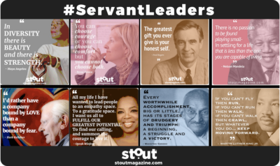 Monday Motivation:  Let These Stout Servant Leaders Inspire You