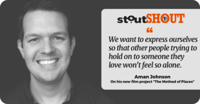 StoutSHOUT To Filmmaker Aman Johnson For Exploring Love, Loss and Healing Together