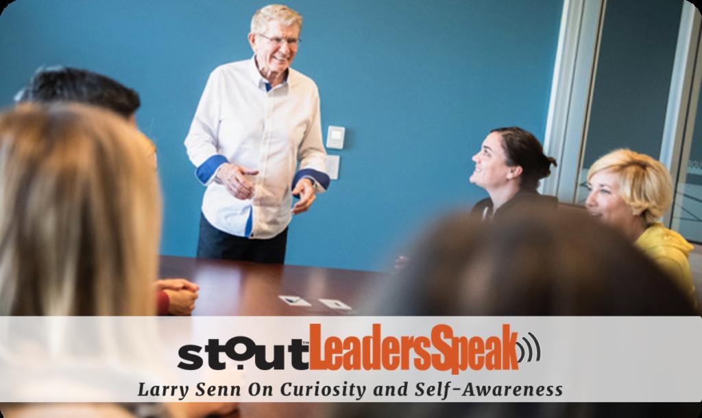 Leaders Speak: Larry Senn On The Power Of Self-Awareness & Curiosity
