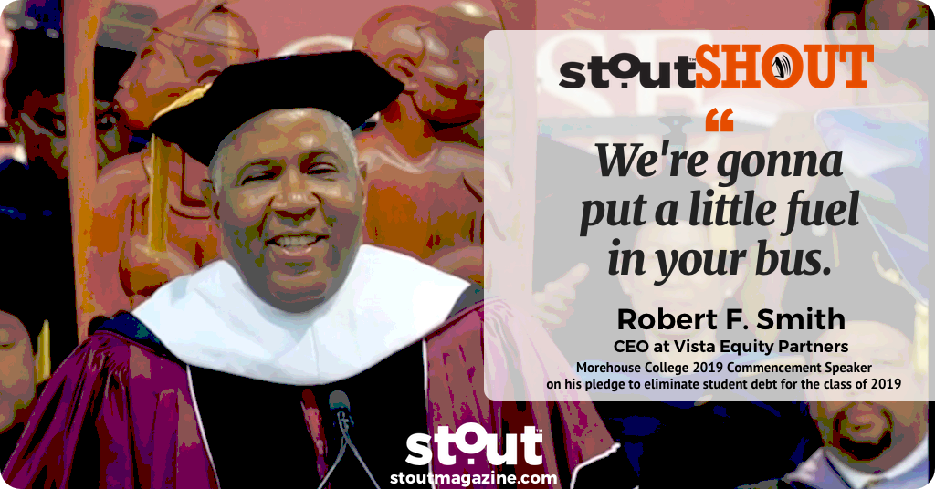 #stoutSHOUT To Robert F. Smith For Giving Grads A Boost