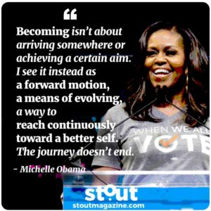 stout_monday-motivation_michelle-obama-becoming- is constant forward motion