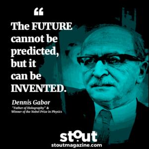 stout_monday-motivation_dennis-gabor-future