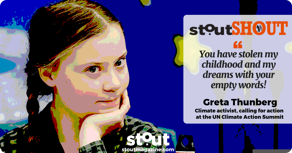 #StoutSHOUT To Greta Thunberg For Fighting For A Better Future