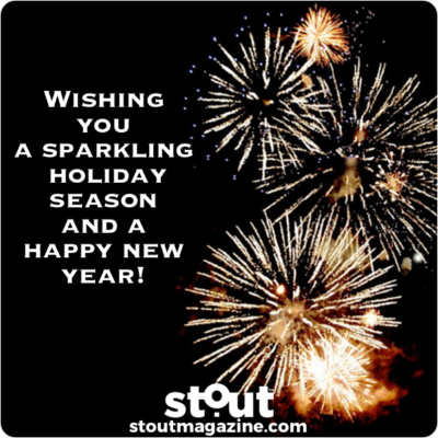 Holiday Wishes From Stout Magazine!