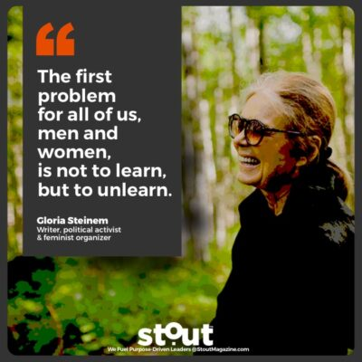 Monday Motivation: Get Inspired By Gloria Steinem To Challenge The Status Quo & Make Change Happen